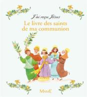 Le livre des saints de ma communion - Couverture - Format classique