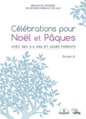 Célébrations pour Noël et Pâques avec des 3/6 ans et leurs parents ; année A - Couverture - Format classique