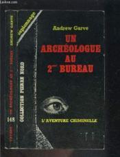 UN ARCHEOLOGUE AU 2e BUREAU - Couverture - Format classique