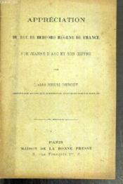 Appreciation Du Duc De Bedford Regent De France Sur Jeanne D'Arc Et Son Oeuvre - Couverture - Format classique