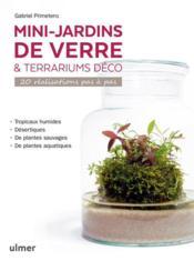Mini-jardins de verre et terrariums déco ; 20 réalisations pas à pas - Couverture - Format classique