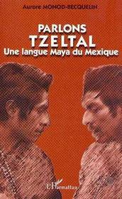 Parlons Tzeltal : Une Langue Maya Du Mexique - Intérieur - Format classique