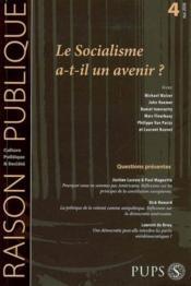 Raison Publique N.4 ; Le Socialisme A-T-Il Un Avenir? - Couverture - Format classique