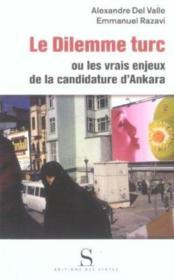 Le dilemme turc ou les vrais enjeux de la candidature d'Ankara - Couverture - Format classique