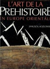 L'Art De La Prehistoire En Europe Orientale - Couverture - Format classique