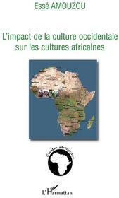 L'impact de la culture occidentale sur les cultures africaines - Couverture - Format classique
