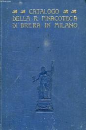 Catalogo Della R. Pinacoteca Di Brera - Couverture - Format classique