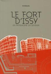Le fort d'Issy ; un patrimoine en devenir - Couverture - Format classique