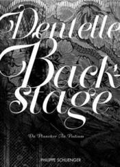Dentelle backstage ; du plancher au podium - Couverture - Format classique