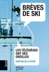 Brèves de ski ; les télésièges ont des oreilles - Couverture - Format classique