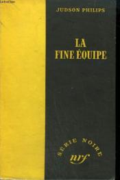 La Fine Equipe. ( Odds On The Hot Seat). Collection : Serie Noire Sans Jaquette N° 133 - Couverture - Format classique