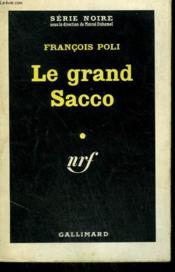Le Grand Sacco. Collection : Serie Noire N° 629 - Couverture - Format classique