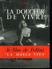 La Douceur De Vivre. Le Film De Fellini La Dolce Vita. - Couverture - Format classique