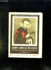 Saint Camille De Lellis. L Epopee De La Premiere Croix Rouge. - Couverture - Format classique