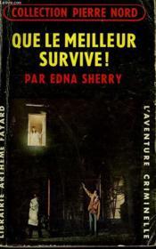 Que Le Meilleur Survivre ! Collection L'Aventure Criminelle N° 108. - Couverture - Format classique