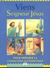 Viens seigneur jesus enfant premiere communion - Couverture - Format classique