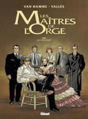 Les maîtres de l'Orge T.8 ; les Steenfort - Couverture - Format classique