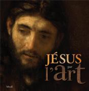 Jésus par l'art - Couverture - Format classique