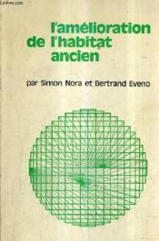 L'Amelioration De L'Habitat Ancien. - Couverture - Format classique