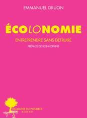 Écolonomie ; entreprendre sans détruire - Couverture - Format classique