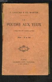 La Poudre Aux Yeux- Comedie En Deux Actes En Prose - Couverture - Format classique