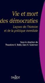 Vie et mort des démocraties ; leçons de l'histoire et de la politique mondiale (1re édition) - Couverture - Format classique