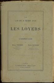 La Loi Du 9 Mars 1918 Sur Les Loyers. Commentaire - Couverture - Format classique
