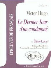 Étude sur Victor Hugo ; le dernier jour d'un condamné ; épreuves de français - Intérieur - Format classique