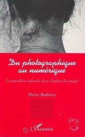 Du Photographique Au Numerique. La Parenthese Indiciel - Couverture - Format classique