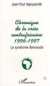 Chronique De La Crise Centrafricaine, 1996-1997 ; Le Syndrome Barracuda - Intérieur - Format classique