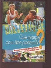 Diététique ; que manger pour être performant ? ; manuel pratique pour le sport et votre bien-être - Couverture - Format classique