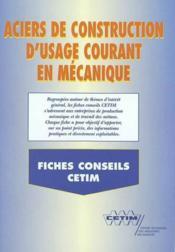Aciers de construction d'usage courant en mecanique fiches conseils brochuren 2a13 - Couverture - Format classique