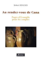 Au Rendez-Vous De Cana. Pages D'Evangile Pourles Couples - Couverture - Format classique