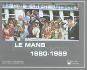 Le mans, 1980-1989 ; instants choisis - Intérieur - Format classique