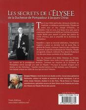 Les secrets de l'elysee de la duchesse de pompadour a jacques chirac - 4ème de couverture - Format classique