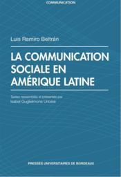 Communication Sociale En Amerique Latine - Couverture - Format classique