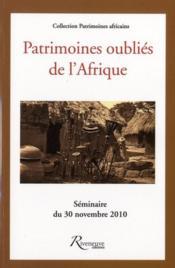 Patrimoines oubliés d'Afrique - Couverture - Format classique