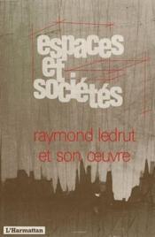 Revue Espaces Et Societes ; Raymond Ledrut Et Son Oeuvre - Couverture - Format classique