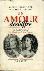 Un Amour Dechiffre.La Rochefoucault Et Madame De La Fayette. - Couverture - Format classique