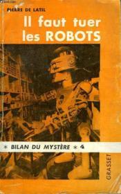 Il Faut Tuer Les Robots. Bilan Du Mystere 4. - Couverture - Format classique