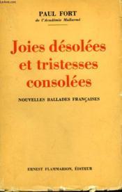 Joies Desolees Et Tristesses Consolees. Nouvelles Ballades Francaises. - Couverture - Format classique