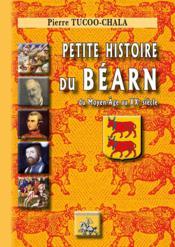 Petite histoire du Béarn : du Moyen-âge au XXe siècle - Couverture - Format classique