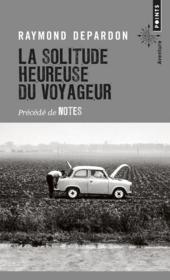 La solitude heureuse du voyageur ; notes - Couverture - Format classique