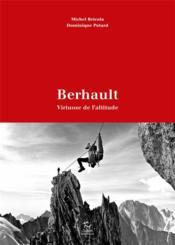 Berhault, virtuose de l'altitude - Couverture - Format classique