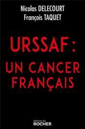 URSSAF : un cancer français - Couverture - Format classique