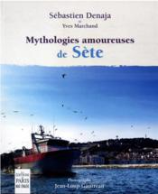 Mythologies amoureuses de Sète - 4ème de couverture - Format classique