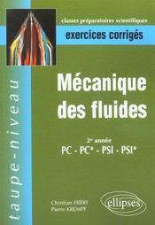 Mecanique Des Fluides 2e Annee Pc-Pc*-Psi-Psi* Exercices Corriges - Intérieur - Format classique