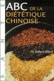 ABC de la diététique chinoise - Couverture - Format classique