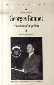 Georges Bonnet, 1889-1973 ; les combats d'un pacifiste - Intérieur - Format classique
