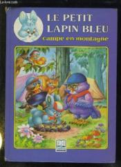 Le petit lapin bleu campe en montagne - Couverture - Format classique